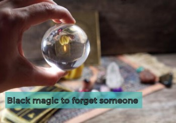 Black magic to forget someone
